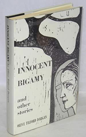 Innocent bigamy and other stories: Dargan, Olive Tilford
