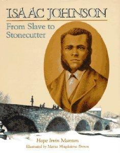Isaac Johnson: From Slave to Stonecutter.