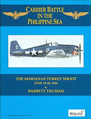 THE MARIANAS TURKEY SHOOT JUNE 19-20, 1944. CARRIER BATTLE IN THE PHILIPPINE SEA.