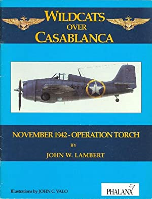 WILDCATS OVER CASABLANCA. NOVEMBER 1942 - OPERATION TORCH.