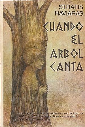 CUANDO EL ARBOL CANTA 1ªEDICION EN ESPAÑOL: STRATIS HAVIARAS Trad. Francisco J. Perea.