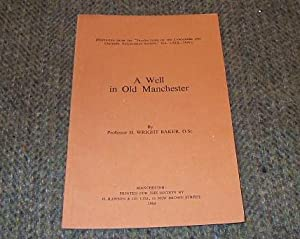 A WELL IN OLD MANCHESTER: WRIGHT-BAKER H PROFESSOR D.Sc