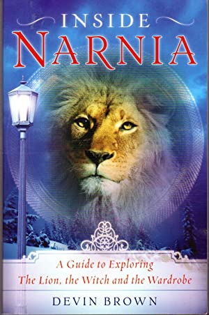 Inside Narnia: A Guide to Exploring The: Lewis, C.S.(Clive Staples)