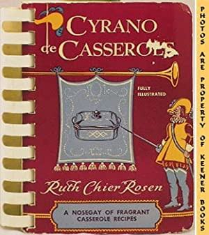 Cyrano De Casserole (A Nosegay Of Fragrant Casserole Recipes)