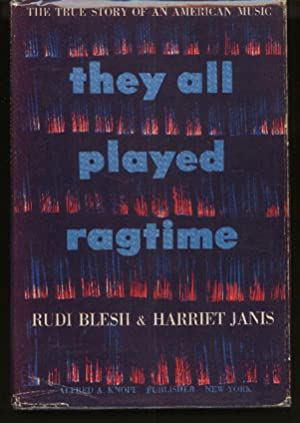 They all Played Ragtime: The True Story of an American Music