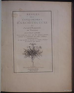 Règles des cinq ordres d'architecture (Nouveau livre). On y joint un essai sur les mêmes ordres...
