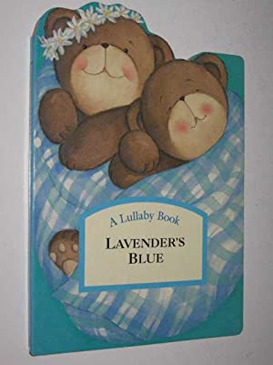 Lavender's Blue - Lullaby Book Series: Author Not Stated