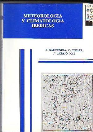 METEOROLOGÍA Y CLIMATOLOGÍA IBÉRICAS (ACTAS DE LAS: GARMENDIA/TOMAS/LABAJO.