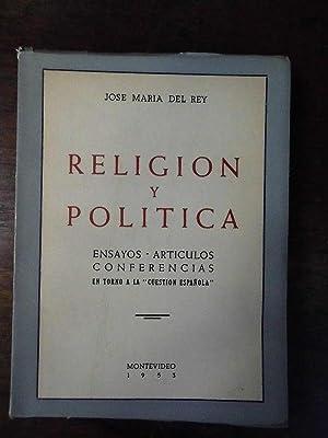 Religión y Política. Ensayos - Artículos -: José Mª del