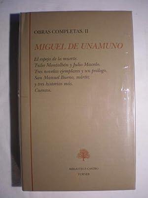 Obras completas. Tomo II. El espejo de: Miguel de Unamuno