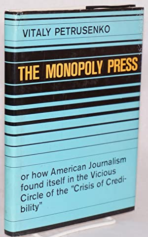 The monopoly press or how American journalism found itself in the vicious circle of the 'crisis...