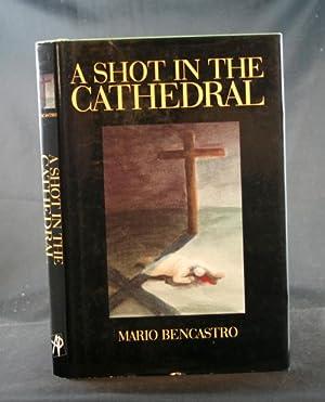 A Shot in the Cathedral: Bencastro, Mario