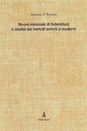 Nuovo manuale di foderatura e analisi dei: Torresi,Antonio P.