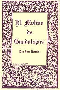 El molino de Guadalajara: Zorrilla, José