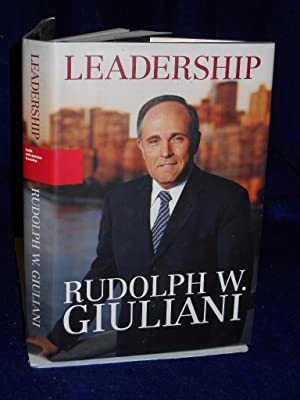 Leadership. SIGNED by author: Giuliani, Rudolph W.;