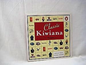 Classic Kiwiana: The Essential Guide to New Zealand Popular Culture: Richard Wolfe; Stephen Barnett