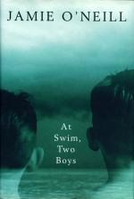 At Swim, Two Boys.: O'Neill, Jamie