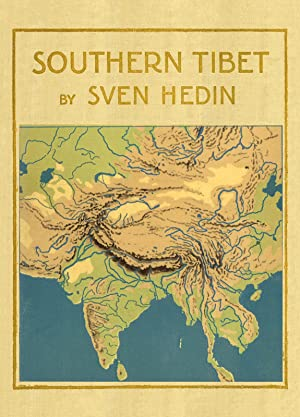 Southern Tibet - 2: Hedin, Sven