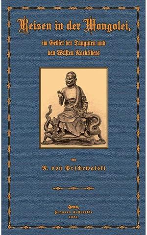 Reisen in die innere Mongolei: Prschewalski, Nicolai Michailowitsch von