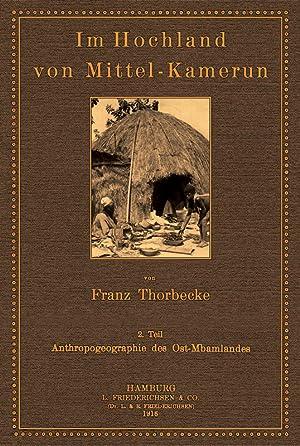 Im Hochland von Mittelkamerun - 2 -: Thorbecke, Franz