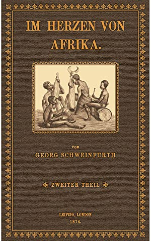 Im Herzen von Afrika - 2: Schweinfurth, Georg August