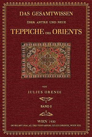 Das Gesamtwissen über Teppiche des Orients - 2: Orendi, Julius