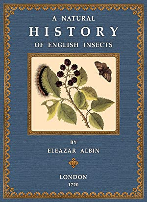 A Natural History of English Insects: Albin, Eleazar