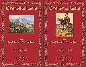 Transkaukasia; Band 1 und 2: Haxthausen, August, Freiherr von