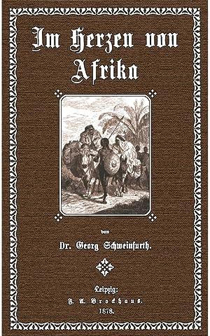 Im Herzen von Afrika: Schweinfurth, Georg August