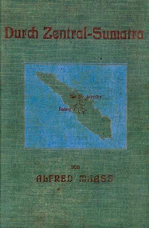 Durch Zentral-Sumatra - 1: Maass, Alfred