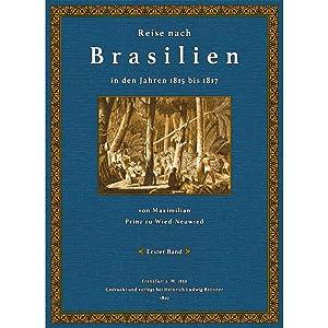 Reise nach Brasilien - 1: Wied-Neuwied, Maximilian zu