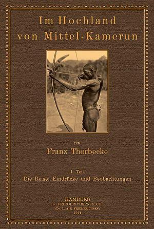 Im Hochland von Mittelkamerun - 1 -: Thorbecke, Franz