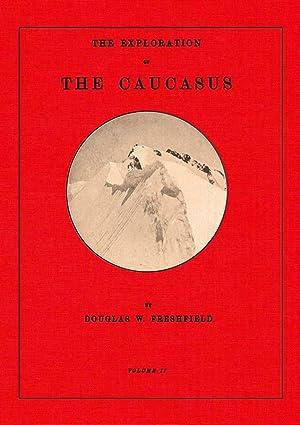 The Exploration of the Caucasus; Volume 2: Freshfield, Douglas William