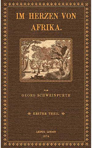 Im Herzen von Afrika - 1: Schweinfurth, Georg August