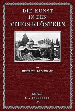 Die Kunst in den Athos- Klöstern: Brockhaus, Heinrich