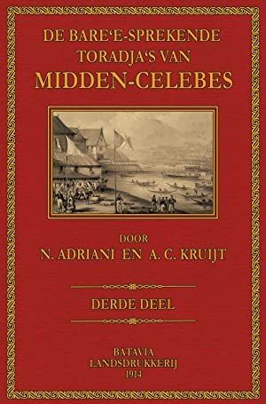 De Bare'e- sprekende Toradja's van Midden- Celebes;: Adriani, Nicolaus