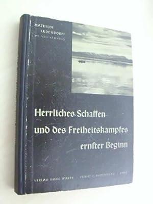 Herrliches Schaffen und des Freiheitskampfes ernster Beginn. IV. Teil von: Statt Heiligenschein und...