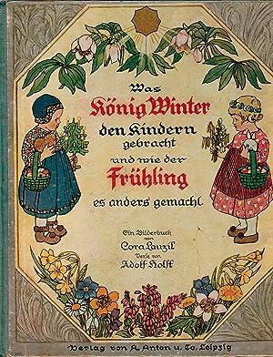 Was König Winter den Kindern gebracht und: Lauzil, Cora; Holst,