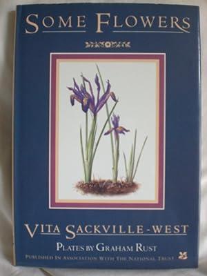 Some Flowers: Sackville-West, Vita; Rust,
