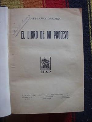 El libro de mi proceso: CHOCANO, JOSE SANTOS