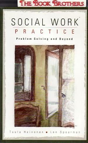 Social Work Practice : Problem Solving and: Heinonen, Tuula; Spearman,