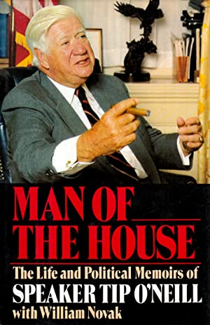 Man of the House: The Life and Political Memoirs of Speaker Tip O'Neill