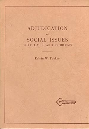 ADJUDICATION OF SOCIAL ISSUES: Text, Cases and Problems