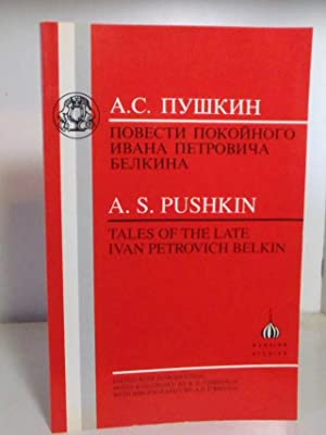 Tales of the Late Ivan Petrovich Belkin: Pushkin, A. S.;