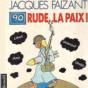 90:rude, la paix!: Faizant,Jacques