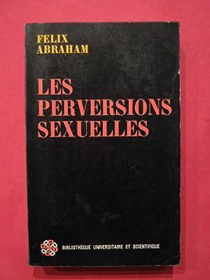 Les perversions sexuelles: Félix Abraham