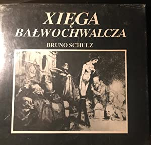 Bruno Schulz. Das Götzenbuch (Xiega Balwochwalcza): Schulz, Bruno -
