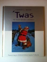 Twas the Night Before Christmas: Moore, Clement C.