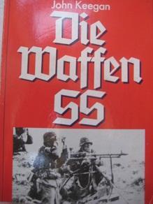 Die Waffen SS Dokumentation: Keegan, John: