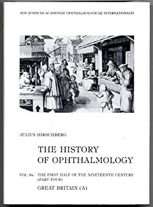 History of Ophthalmology. 8a+b: The First and Second Half of the Nineteenth Century: Great Britai...